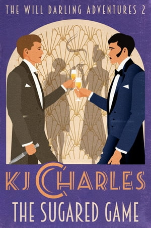 The Sugared Game: The Will Darling Adventures, #2 by KJ Charles