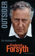 Outsider: Die Autobiografie by Frederick Forsyth