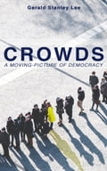 9788026879947 - Gerald Stanley Lee: CROWDS: A MOVING-PICTURE OF DEMOCRACY - Kniha