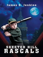Skeeter Hill Rascals by James O. Jenkins