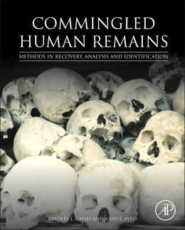 Book Commingled Human Remains: Methods in Recovery, Analysis, and Identification by Bradley Adams