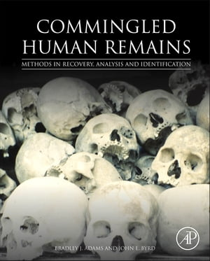 Commingled Human Remains Methods in Recovery,  Analysis,  and Identification