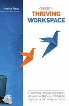 Create a Thriving Workspace by Anetta Pizag