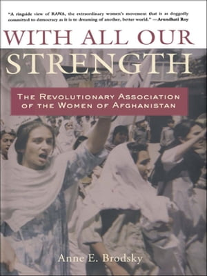 With All Our Strength The Revolutionary Association of the Women of Afghanistan