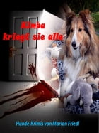 Kimba kriegt sie alle by Marion Friedl