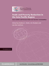 Trade and Poverty Reduction in the Asia-Pacific Region: Case Studies and Lessons from Low-income…