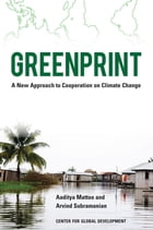 Greenprint: A New Approach to Cooperation on Climate Change