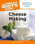 The Complete Idiot's Guide to Cheese Making 2bffa15f-3734-4f42-bf71-939a6a280a4d