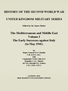 The Mediterranean and the Middle East Volume I: The Early Successes against Italy by L Playfair
