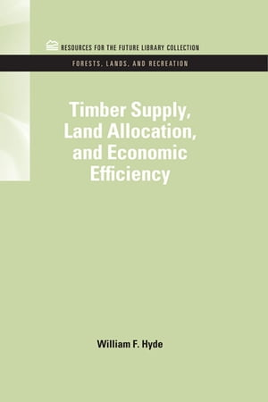 Timber Supply,  Land Allocation,  and Economic Efficiency