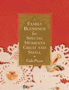 Family Blessings for Special Moments Great and Small by Pryor, Gale