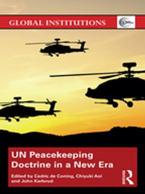 UN Peacekeeping Doctrine in a New Era Adapting to Stabilisation,  Protection and New Threats