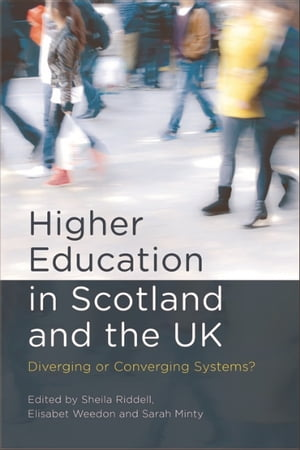 Higher Education in Scotland and the UK: Diverging or Converging Systems?