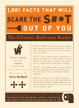 1, 001 Facts that Will Scare the S#*t Out of You The Ultimate Bathroom Reader