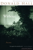 Without: Poems by Donald Hall