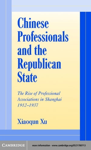 Chinese Professionals and the Republican State