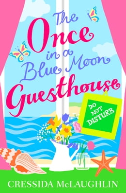 Book Do Not Disturb (The Once in a Blue Moon Guesthouse, Book 3) by Cressida McLaughlin