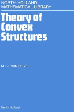 Book Theory of Convex Structures by Vel, M. L. J. van de