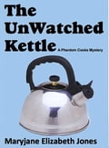 1230000273497 - Maryjane Elizabeth Jones: The Unwatched Kettle - Buch