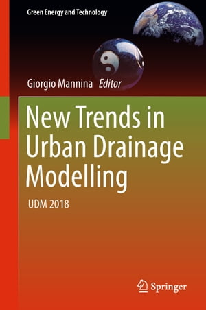 New Trends in Urban Drainage Modelling: UDM 2018 by Giorgio Mannina