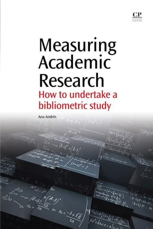Measuring Academic Research How to Undertake a Bibliometric Study