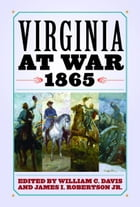 Virginia at War, 1865