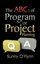 The ABCs of Program or Project Planning by Sunny O'Flynn