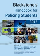 Blackstone's Handbook for Policing Students 2015 by Robin Bryant