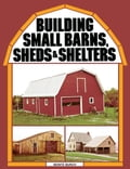 Building Small Barns, Sheds & Shelters 56c0c550-1278-4f2c-b6ea-9818c0a73dce