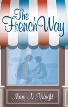 The French Way by Mary M. Wright