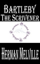 Bartleby the Scrivener: A Story of Wall-Street by Herman Melville