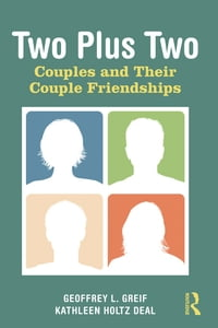 Two Plus Two: Couples and Their Couple Friendships