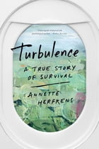 Turbulence: A True Story of Survival by Annette Herfkens