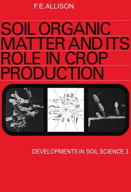 Book Soil organic matter and its role in crop production by Allison, F.E.