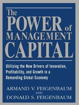 Book The Power of Management Capital: Reconnecting the Disconnected Corporation by Feigenbaum, Armand