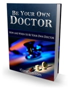 Be Your Own Doctor by Anonymous