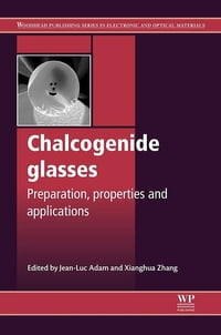 Chalcogenide Glasses: Preparation, Properties and Applications