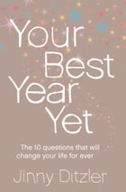 Your Best Year Yet!: Make the next 12 months your best ever! by Jinny Ditzler