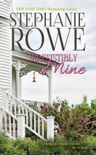 Irresistibly Mine (A Birch Crossing Novel) by Stephanie Rowe