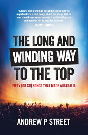 The Long and Winding Way to the Top: Fifty (or so) songs that made Australia
