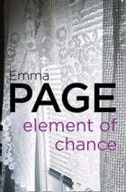 Element of Chance by Emma Page
