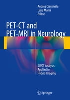 PET-CT and PET-MRI in Neurology: SWOT Analysis Applied to Hybrid Imaging by Andrea Ciarmiello