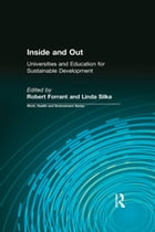 Inside and Out: Universities and Education for Sustainable Development by Robert Forrant