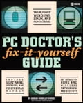 The PC Doctors Fix It Yourself Guide