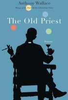 The Old Priest by Anthony Wallace