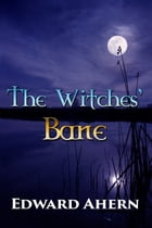 The Witches' Bane by Edward Ahern