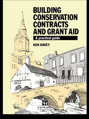 Building Conservation Contracts and Grant Aid A practical guide