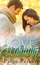 Love, Eventually by Paige Parker