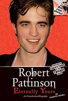 Book Robert Pattinson: Eternally Yours by Isabelle Adams