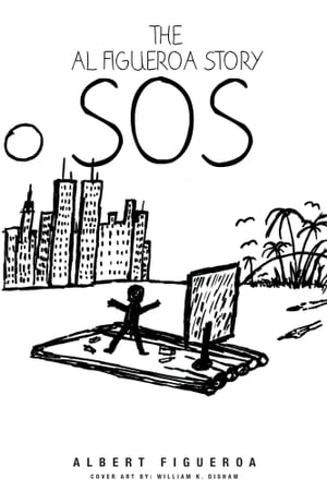 The Al Figueroa Story: SOS by Albert Figueroa